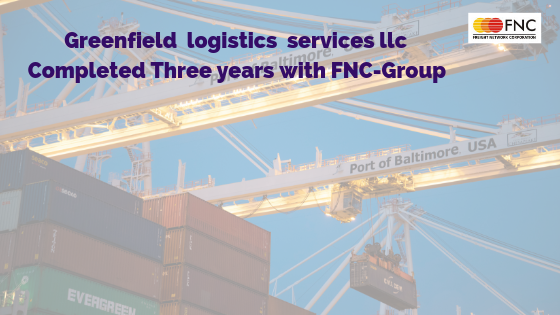 Greenfield Logistics Services LLC. Completed Three Years With FNC-Group