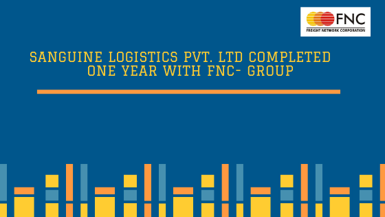 SANGUINE LOGISTICS PVT. LTD COMPLETED ONE YEAR WITH FNC- GROUP
