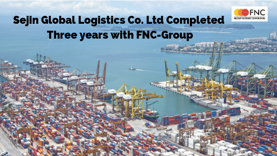 Sejin Global Logistics Co.Ltd working with FNC-Group since Three Year.
