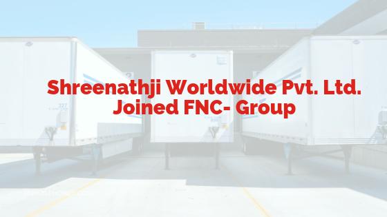 Shreenathji Worldwide Pvt. Ltd. Joined FNC -Group.