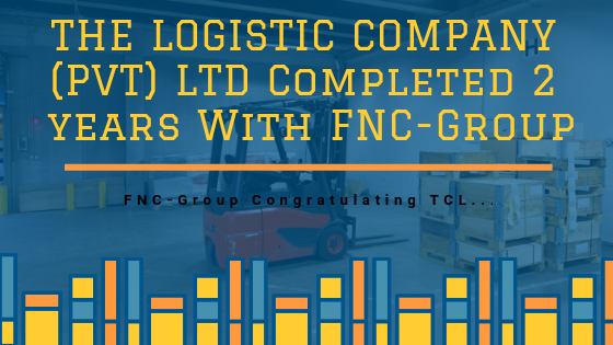 THE LOGISTIC COMPANY (PVT) LTD Completed 2 Years With FNC-Group.