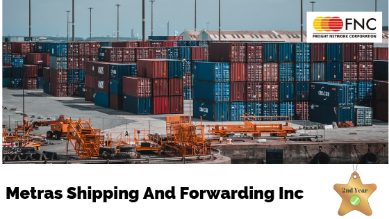 Metras Shipping And Forwarding Inc. Completed Two Years With FNC Network…
