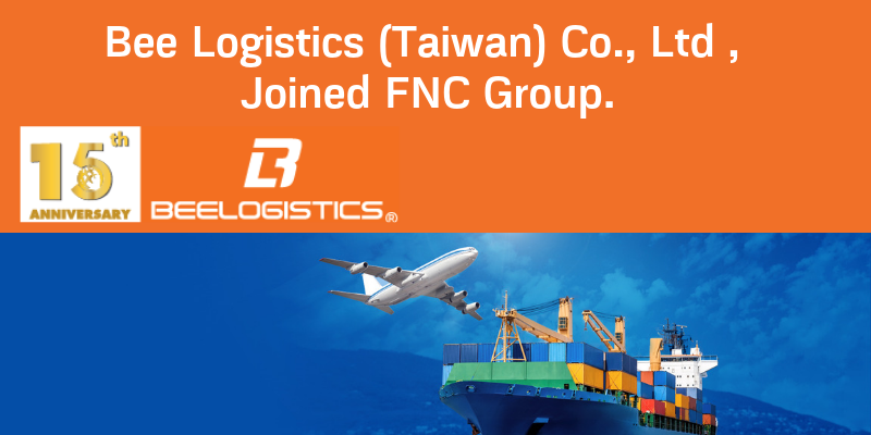 Bee Logistics (Taiwan) Co., Ltd Joined FNC Group…