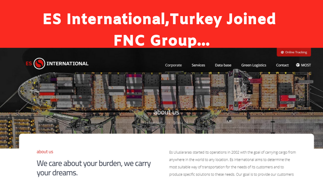 ES Uluslararasi Tasimacilik Ve Denizcilik Tic.A.S / ES International, Turkey joined FNC Group…