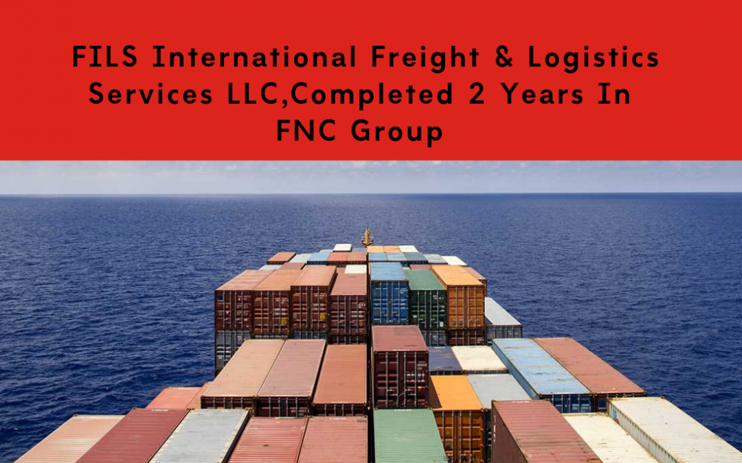 FILS International Freight & Logistics Services LLC Completed two years with FNC Group.