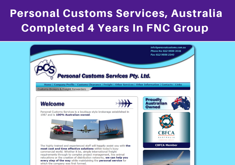 Personal Customs Services Completed Four years in FNC Group.