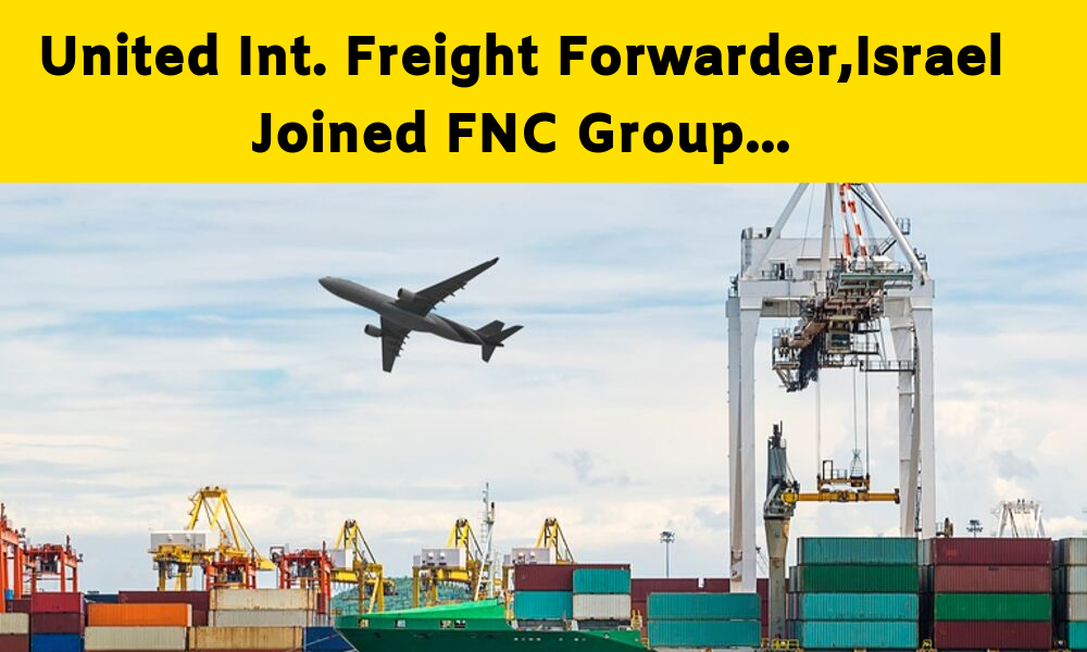 United Int. Freight Forwarder, Israel joined FNC Group Network.
