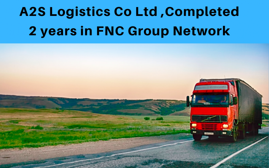 A2S logistics Co., Ltd completed two years in FNC Group Network…