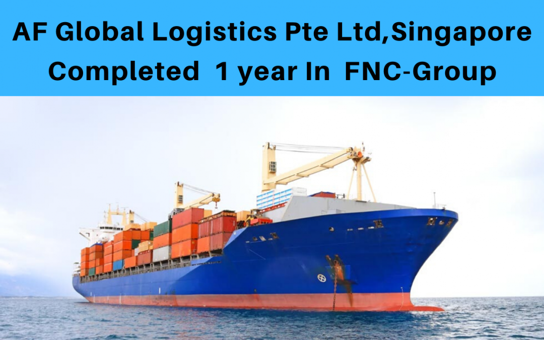 AF Global Logistics Pte Ltd. completed 1 year in FNC Group network…