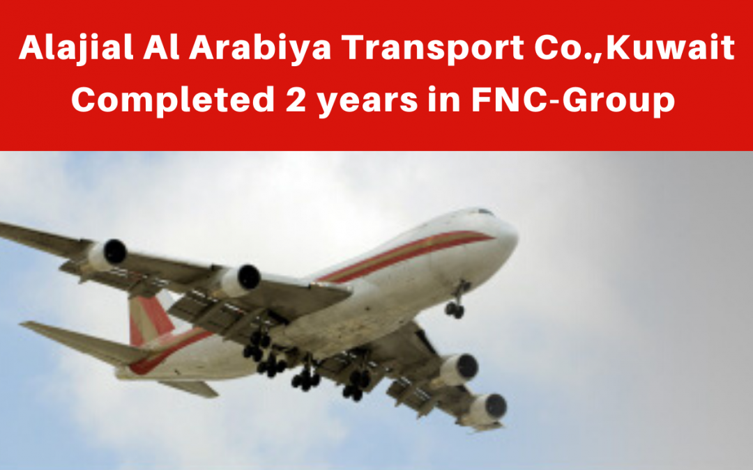 Alajial Al Arabiya Transport Co., Kuwait completed 2 years in FNC Group network
