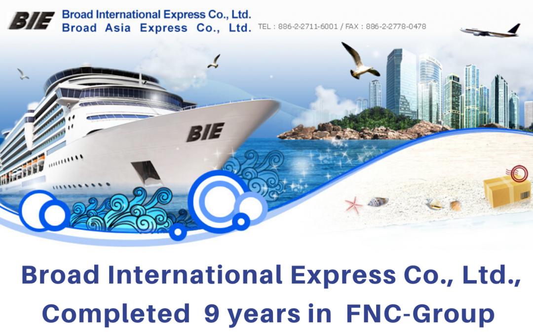 Broad International Express Co., Ltd. Completed nine years in FNC Group…