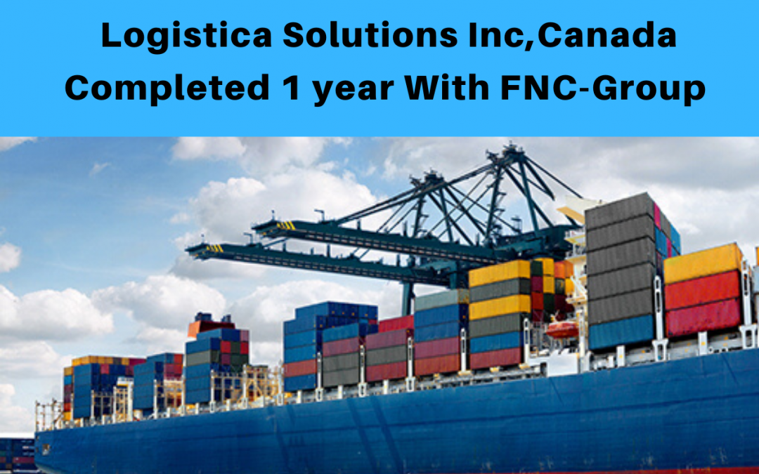 Logistica Solutions Inc, Canada completed 1 year with FNC Group