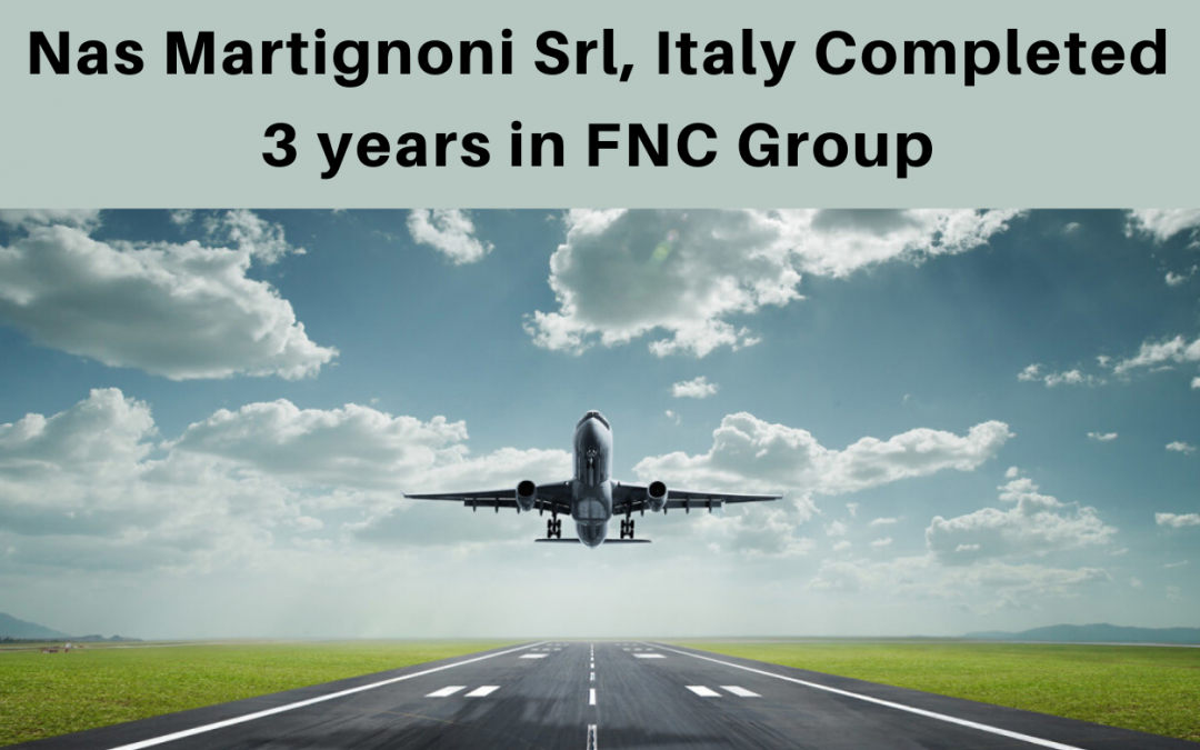 Nas Martignoni Srl. completed 3 years in FNC Group Network…