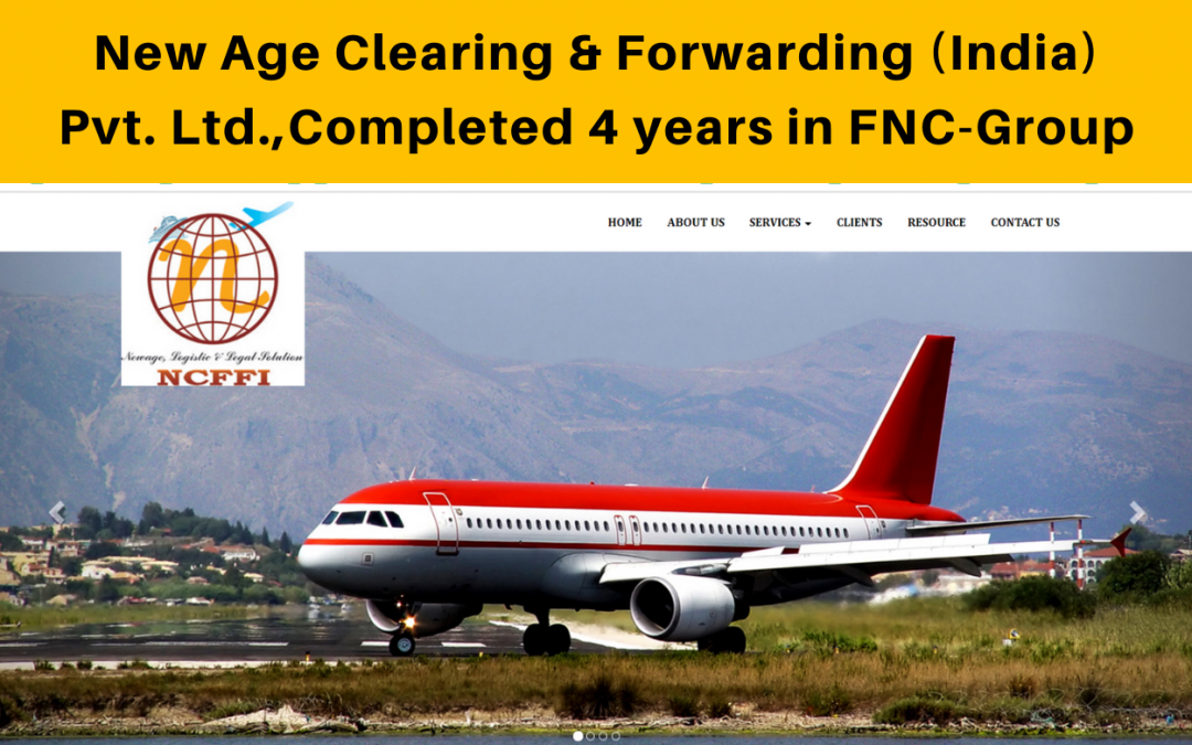New Age Clearing & Forwarding (India) Pvt. Ltd. completed four years in the FNC group.