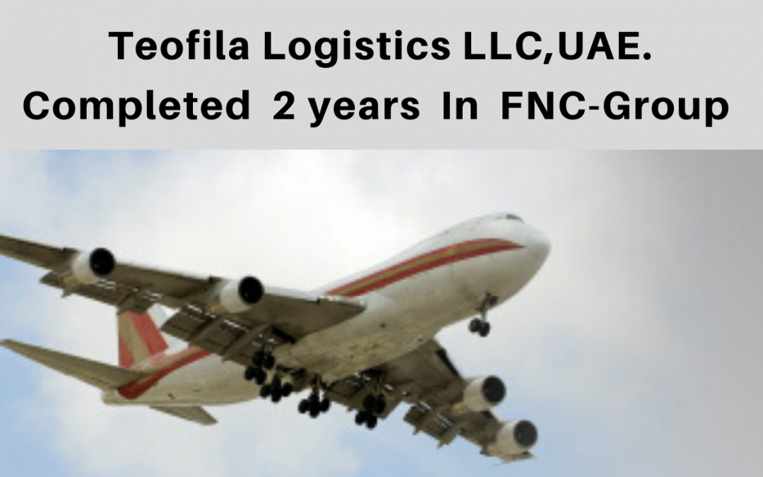 Teofila Logistics LLC completed two years with FNC Group…