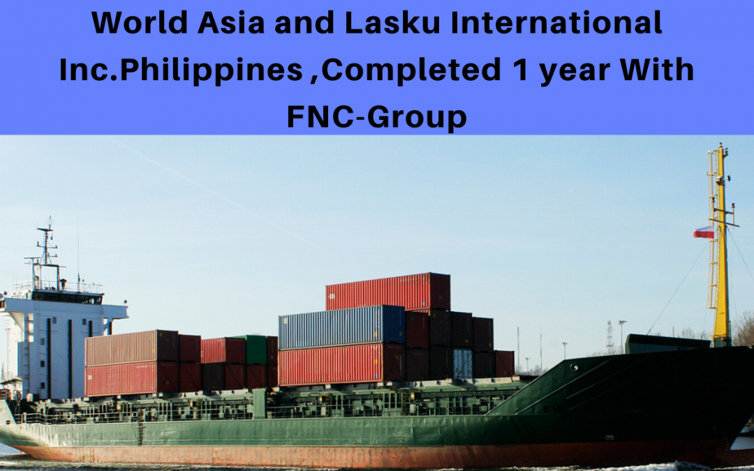 World Asia and Lasku International Inc. Completed 1 year in FNC Group…