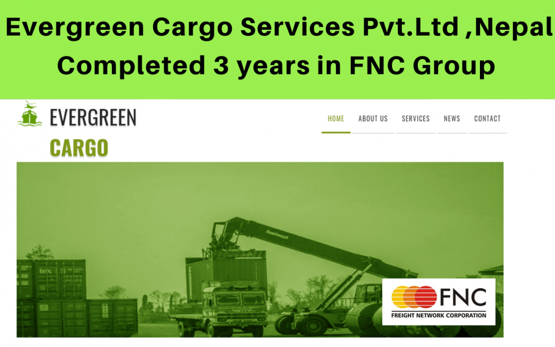 Evergreen Cargo Services Pvt.Ltd completed 3 years in FNC Group Network