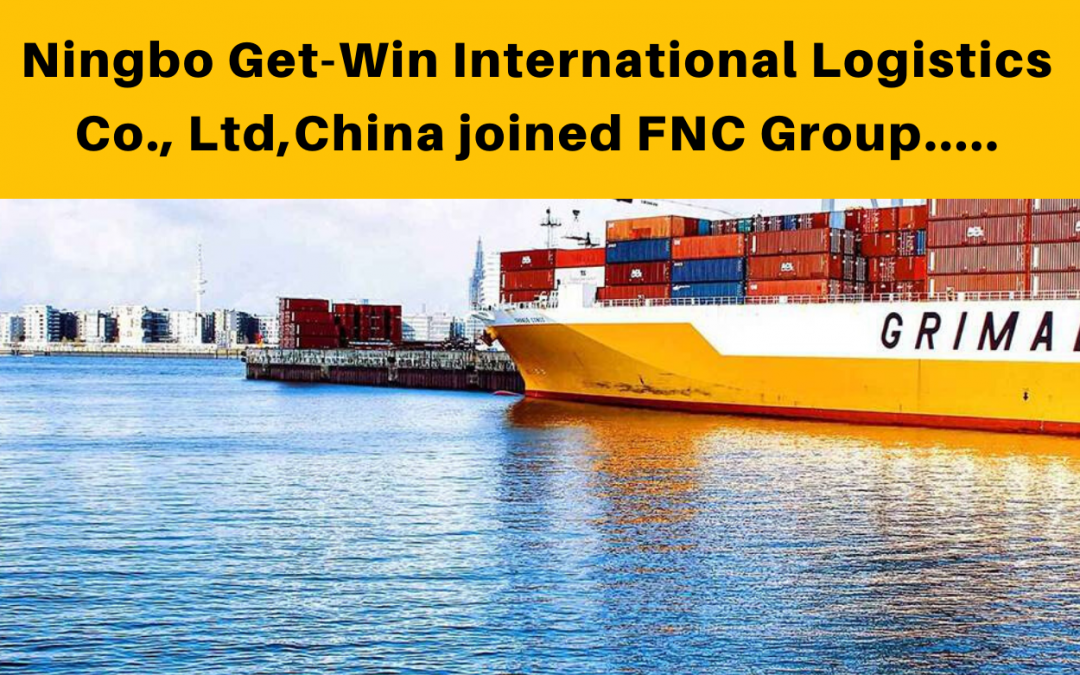 Ningbo Get-Win International Logistics Co., Ltd. joined FNC Group…