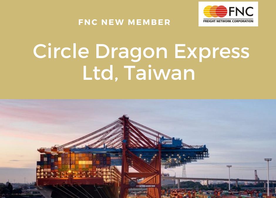 Circle Dragon Express Ltd, Taiwan joined FNC Group Network.