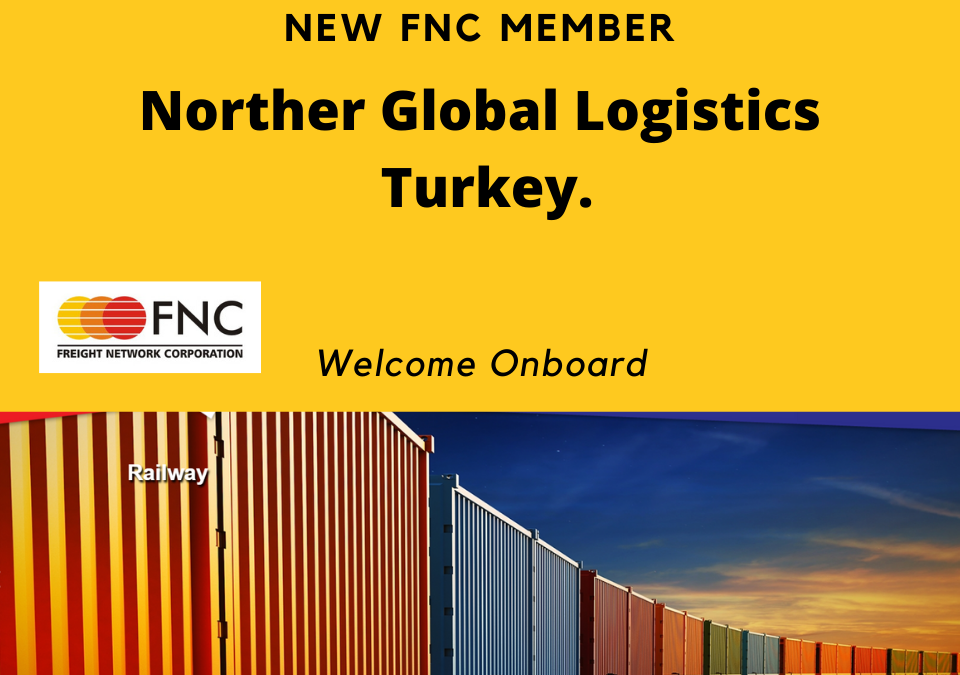 Norther Global Logistics, Turkey joined FNC Group Network.
