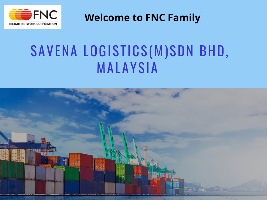 Savena Logistics (M) Sdn Bhd, Malaysia joined FNC Group Network.